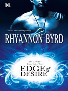 Edge of Desire (Primal Instinct) by Rhyannon Byrd, http://www.amazon.com/gp/product/B002B9MHFY/ref=cm_sw_r_pi_alp_Hg7rqb13KS45R