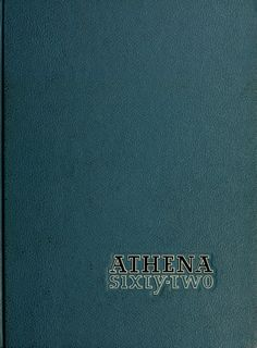 Athena Yearbook, 1962. Click through to see the entire yearbook.