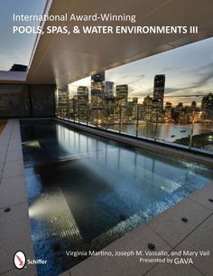 Available Spring 2012 at www.schifferbooks.com, featuring the winners of the 2011 GAVA awards #poolconstruction @paragonpools Pools  $34.99 Authors Joseph Vassallo, CBP and Mary Vail, MBA