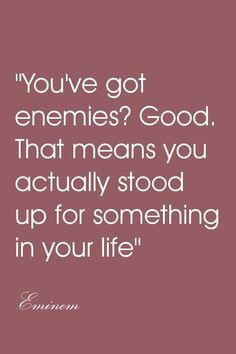 pt.br: 'Você tem inimigos? Bom. Isso significa que você realmente se levantou para algo em sua vida' #Quotes  More Fashion at www.thedillonmall.com  Free Pinterest E-Book Be a Master Pinner  http://pinterestperfection.gr8.com/