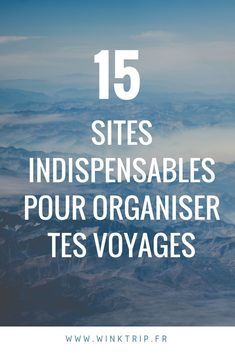 Mes 15 sites indispensables pour organiser tes voyages ! #voyage #digmasbord #digmasbordbot #chatbot #conseils #voyages #astuces #voyageurs #vacances #budget #destination2018 #travelerslovers #motivation #mood #application #site #top #organization #travelling