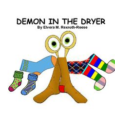 DEMON IN THE DRYER |  by Ellie May