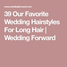 39 Our Favorite Wedding Hairstyles For Long Hair | Wedding Forward