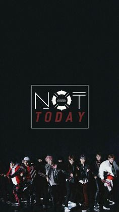 #bts#not today