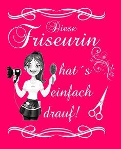 Diese #Friseurin hat's einfach drauf. Tolles #Design und guter #Spruch. EINFACH HIER KLICKEN!