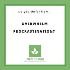 "@ikigai_kitchen on Instagram: ""Overwhelm Procrastination – what does it mean? ⠀⠀⠀⠀⠀⠀⠀⠀⠀⠀⠀⠀⠀⠀ When you have a huge long list of all…"""