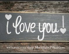 I Love You, Love, Wedding, Valentines Day, Custom Wooden Signs,  Primitive, Distresed