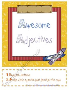 Decide which adjective best describes the noun.