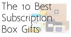 The 10 Best Subscription Boxes List – Great Gift Ideas!