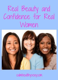 Real Beauty and Confidence for Real Women - articles to encourage you to believe in and embrace your beauty and confidence.  #RealBeauty #TrueBeauty