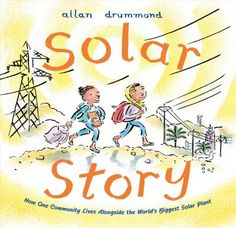 Booktopia has Solar Story, How One Community Lives Alongside the World's Biggest Solar Plant by Allan Drummond. Buy a discounted Hardcover of Solar Story online from Australia's leading online bookstore. Solar City, Fortune Telling Cards, Common Core Curriculum, The Bad Seed, Renewable Sources Of Energy, World's Biggest, Cartoon Styles, Nonfiction Books, Math Activities