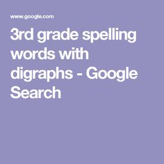 3rd grade spelling words with digraphs - Google Search