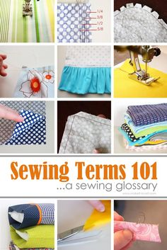 Sewing Terms 101...a sewing glossary  via Make It and Love It