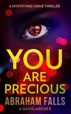 You Are Precious - A Mystifying Crime Thriller (Thriller, Crime Thriller, Murder Mystery Book 2) ($2.99 to Free) - Books