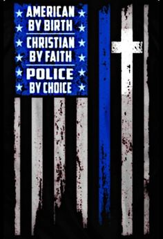 American by birth. Christian by faith. Police by choice. Cop Wife, Police Wife Life, Police Family, Police Tattoo, Police Quotes, Law Enforcement Officer, Law Enforcement Tattoos, Police Lives Matter, Police Officer