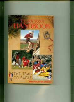 The Boy Scout Hand Book The Trail To Eagle Copyright 1990. Excellent Condition.
