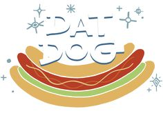 Homepage - Dat Dog : : Put a Smile on Your Face must try The crawfish sausage smothered in crawfish étouffée