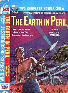 scificovers: Ace Double D-205The Earth in Peril edited by Donald A. Wollheim. Cover art by Ed Emshwiller 1957.