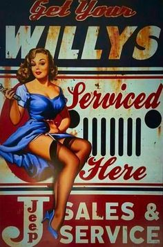 Garage Art Signs Jeep Willys Pin Up Girl by Steve McDonald Reproduction Sign Pin Up Girl Vintage, Retro Pin Up, Vintage Pins, Vintage Jeep, Retro Vintage, Pin Up Girls, Diesel Punk, Steve Mcdonald, Roman Photo