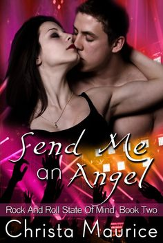 Send Me an Angel by Christa Maurice  Publication Date: May 19, 2015  http://abookaddictsdelight.tumblr.com/post/118102161730/send-me-an-angel-christa-maurice-cover-reveal
