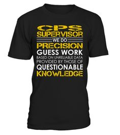 CPS Supervisor - We Do Precision Guess Work