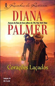[ESPECIAL] Diana Palmer - Corações Laçados // Homens de Wyoming 01 // Irmãos Kirk 01 // Família Brannt 01