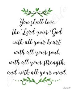 You shall love the Lord your God. Luke 10:27. by PrintsofLife