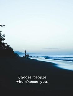 Positive Quotes : QUOTATION – Image : Quotes Of the day – Description Choose people who choose you. Sharing is Power – Don't forget to share this quote ! Cute Quotes, Great Quotes, Quotes To Live By, Inspiring Quotes About Life, Inspirational Quotes, Motivational Quotes, Quotable Quotes, Humanity Quotes, Soul Quotes