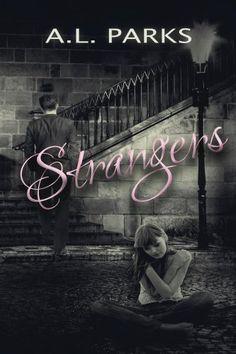 Strangers by A.L. Parks, http://www.amazon.com/dp/B00EZTI2DO/ref=cm_sw_r_pi_dp_aGtfub1AHZ84N
