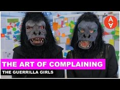 The Art of Complaining - The Guerrilla Girls | The Art Assignment | PBS Digital Studios - YouTube