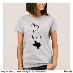 Pray for Texas, Texas Strong, Texas Love T-Shirt #texas #hurricaneharvey #prayfortexas