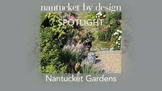 Nantucket by Design: Spotlight on Nantucket Gardens - YouTube Nantucket, Spotlight, Gardens, Youtube, Design, Outdoor Gardens, Youtubers, Garden