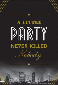 Gala Invite design by Don Suttajit. A Little Party Never Killed Nobody --- Great Gatsby 1920 Theme --- Houston skyline