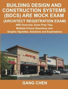 Building Design and Construction Systems (BDCS) ARE Mock Exam: ARE Overview, Exam Prep Tips, Multiple-Choice Questions and Graphic Vignettes