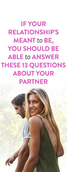 If Your Relationship's Meant To Be, You Should be Able to Answer these 13 Questions about Your Partner