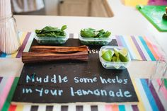 Herb lemonade. Set out herbs and have guests muddle their own creation. Great party drink idea!