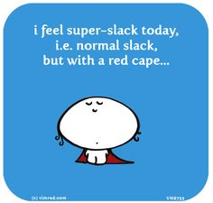 http://lastlemon.com/vimrod/vm8755/ i feel super-slack today, i.e. normal slack, but with a red cape...