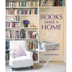 Google Image Result for http://homeinteriordesignthemes.com/wp-content/uploads/2011/10/Books-Make-A-Home-by-Damian-Thompson.jpg