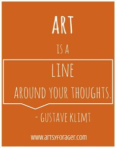 """#quote: """"Art is a line around your thoughts."""" ~ Gustav Klimt (one of my fave artists! ~ trish :-)  Read ArousedWomanBlog.com"""