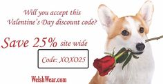 Will you accept this discount ? Save 25% site wide with the code: XOXO25 at WelshWear.com
