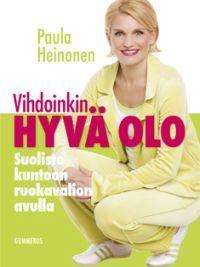 Vihdoinkin hyvä olo, Paula Heinonen