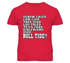 Tebow Cried Cam Lied Roll Tide Alabama Football T Shirt