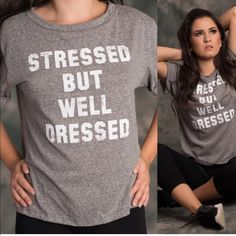 Graphic tee Stressed but well dressed tee.  Many sizes available. Please contact me for your own listing! Lewboutiquetwo Tops Tees - Short Sleeve