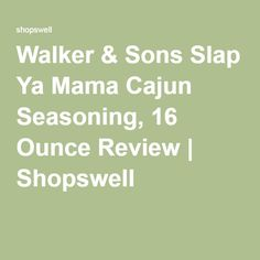 Walker & Sons Slap Ya Mama Cajun Seasoning, 16 Ounce Review | Shopswell