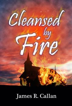GIVEAWAY! Stitches Thru Time blog: Comment on blog posts to win Cleansed by Fire by James Callan, giveaway ends 4/19/15.