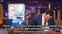 When he served some airplane realness:   21 Times Jimmy Fallon's Thank You Notes Said Exactly What You Were Thinking