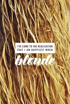 after going brown this fall i feel this definitely applies to me now that I'm blonde again :)