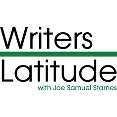 Writers Latitude, a literary podcast conceived by novelist Joe Samuel Starnes and producer Anthony Sergi, features Starnes interviewing writers and others from the world of books.