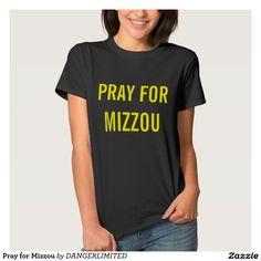 dd4432737 Pray for Mizzou Tshirt Funny Tshirts, Quote Tshirts, Orange T Shirts,  Birthday Woman