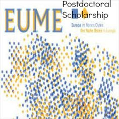 2015-2016 EUME Postdoctoral Fellowships for International Scholars in Germany , and applications are submitted till 24 April 2015. The Berlin-based Forum Transregionale Studien invites scholars to apply for five postdoctoral  fellowships for the research program for the academic year 2015/16. - See more at: http://www.scholarshipsbar.com/2015-2016-eume-postdoctoral-fellowships.html#sthash.x6kd89gh.dpuf